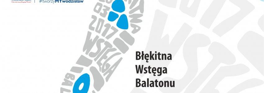 Błękitna Wstęga Balatonu już 26 marca! Trwają zapisy